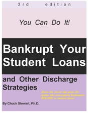 Bankrupt Your Student Loans and Other 